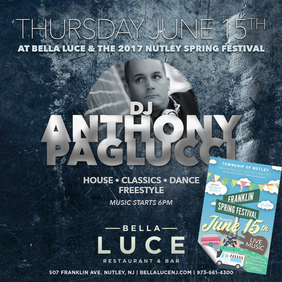 DJ Anthony Paglucci June 15th, 2017