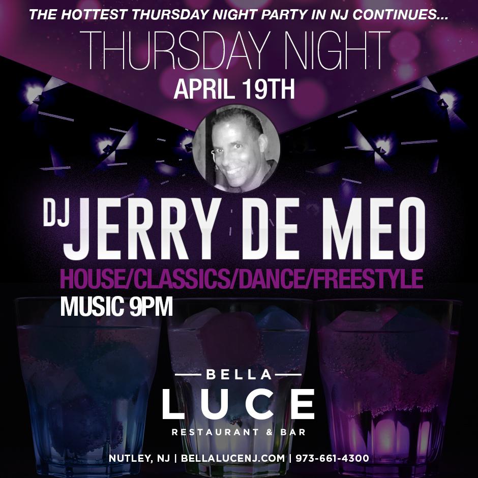 DJ Jerry De Meo April 19th, 2018 at Bella Luce