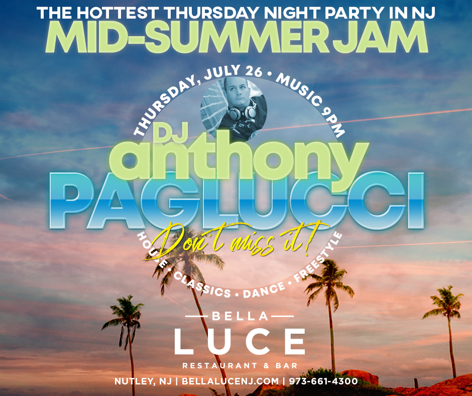 Mid-Summer Jam - Thursday July 26th, 2018 - DJ Anthony Paglucci