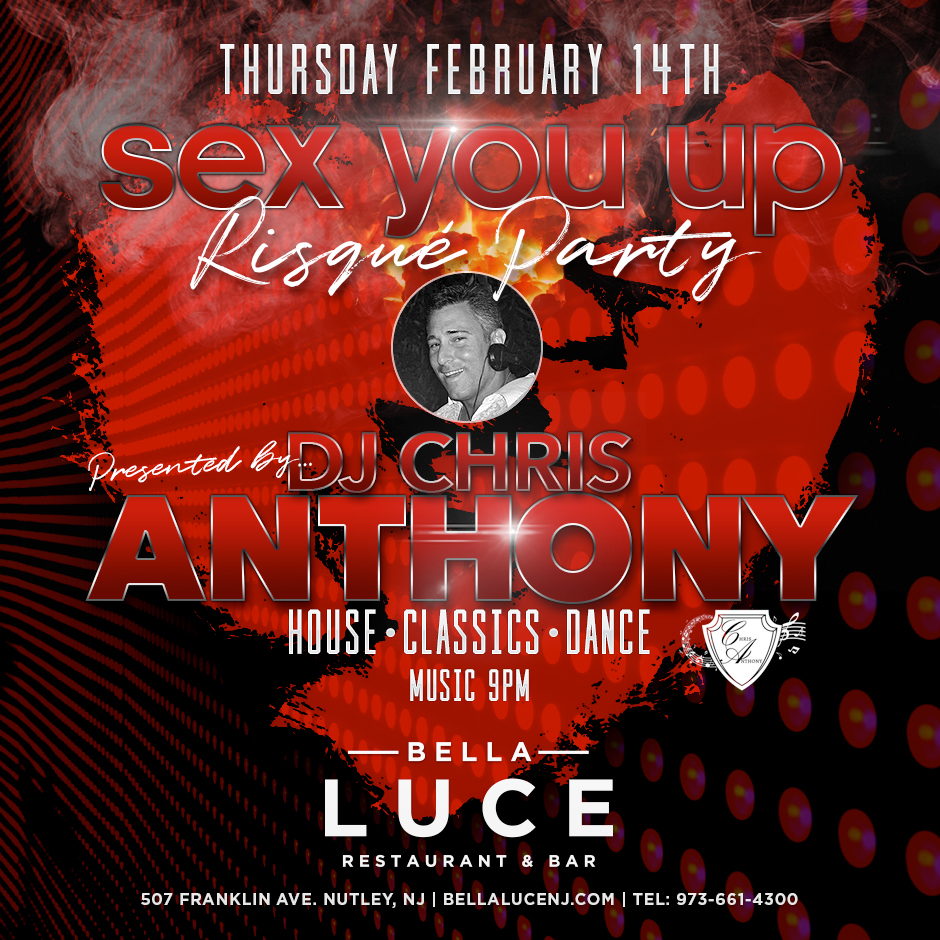 Thursday, February 14th, 2019 – DJ Chris Anthony - Bella Luce