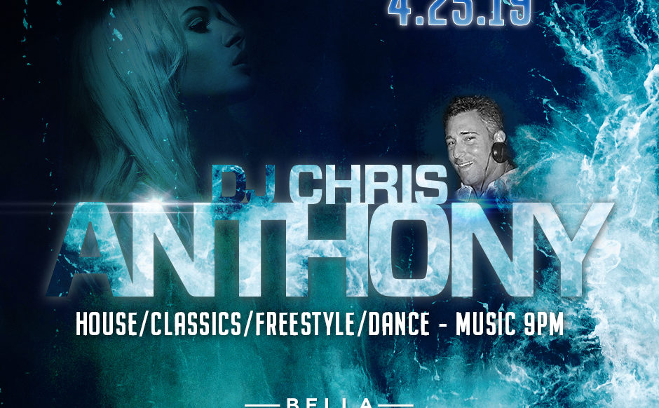 Dj Chris Anthony - Thursday, April 25th, 2019