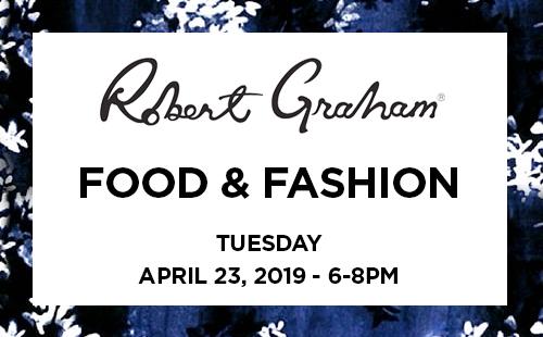 April 23rd, 2019 - Food & Fashion with Robert Graham